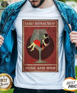 Top New Easily Distracted By Music And Wine Shirt - Design By Earstees.com
