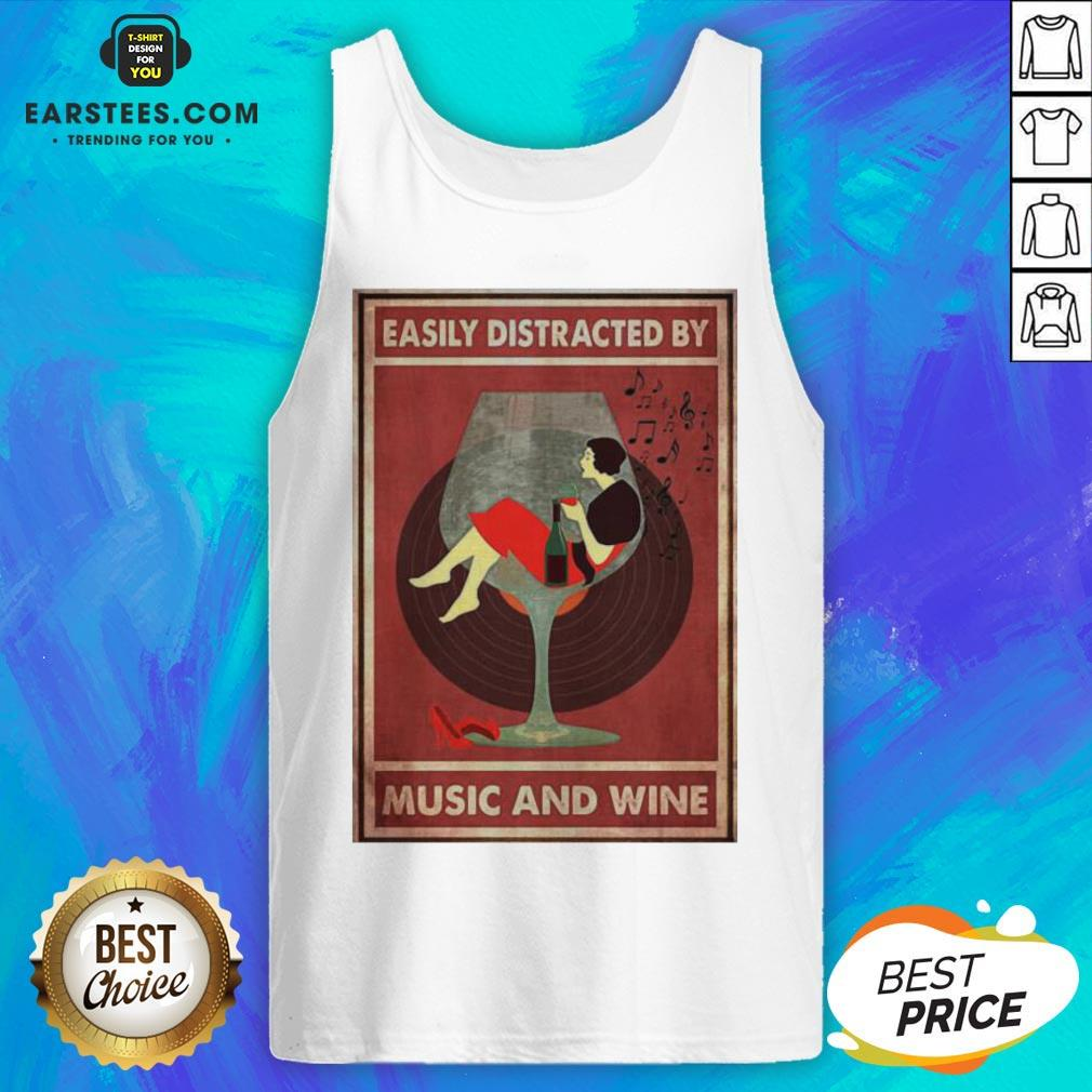 Top New Easily Distracted By Music And Wine Tank Top - Design By Earstees.com