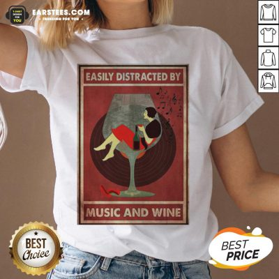 Top New Easily Distracted By Music And Wine V-neck - Design By Earstees.com