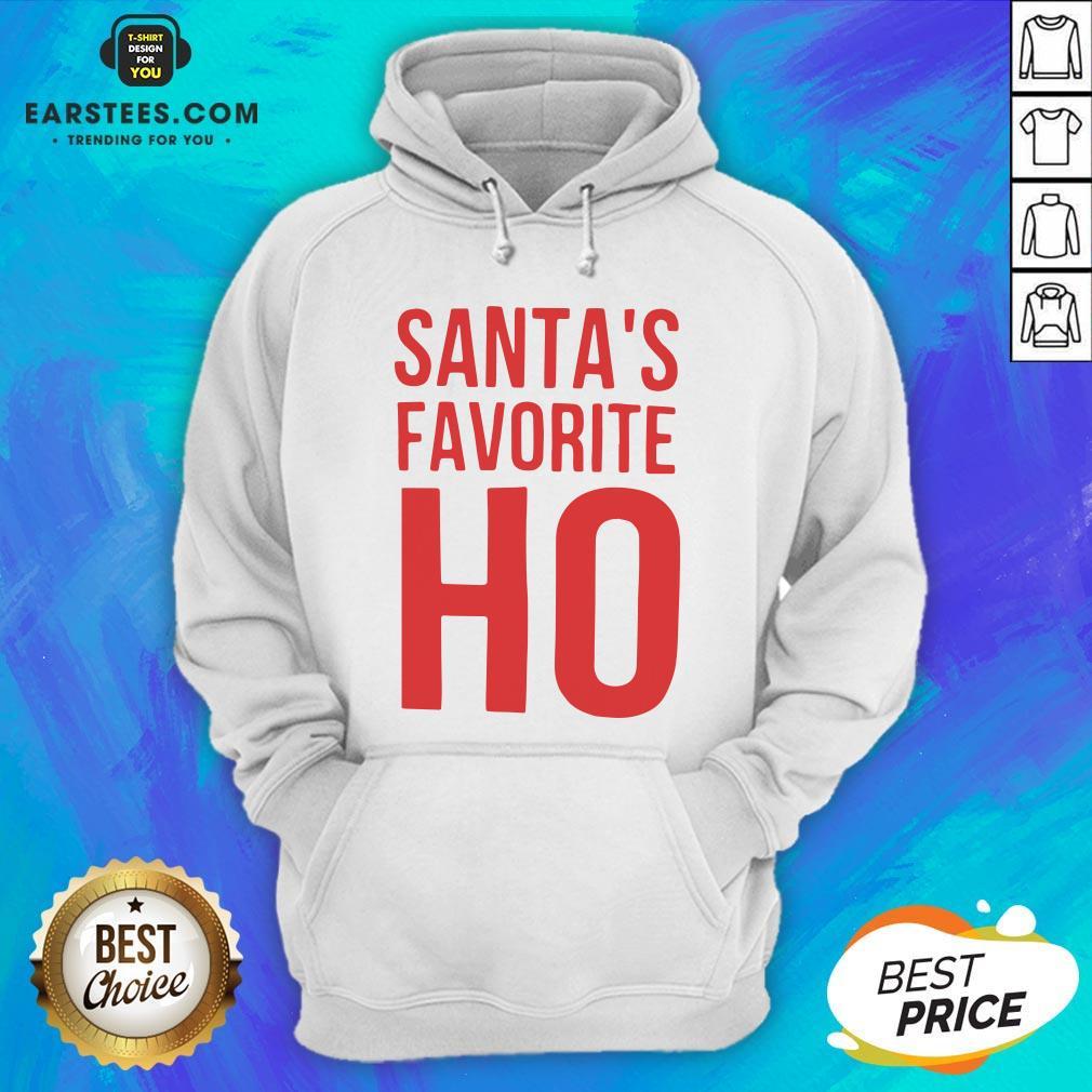 Top Santa's Favorite Ho Christmas Hoodie - Design By Earstees.com
