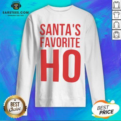 Top Santa's Favorite Ho Christmas Sweatshirt - Design By Earstees.com