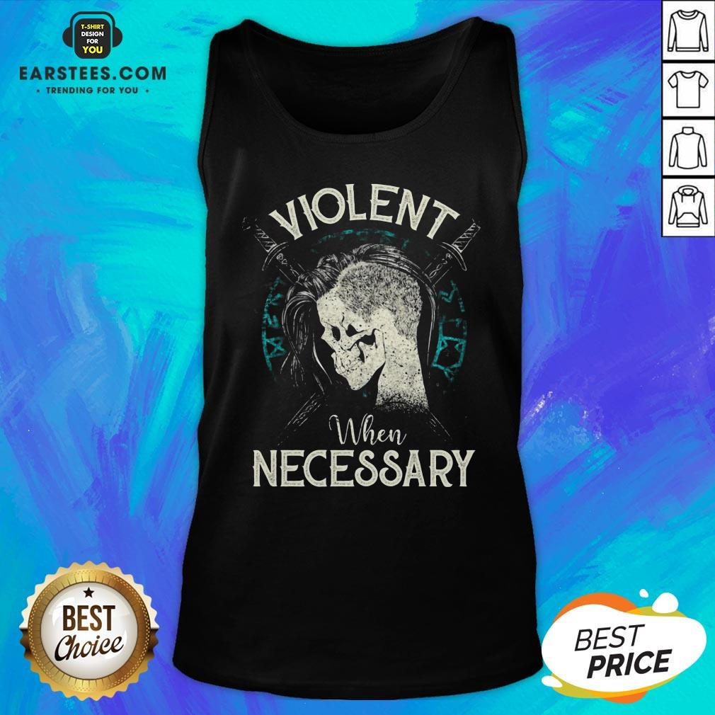 Violent When Necessary Shieldmaiden Skull Tank Top - Design By Earstees.com