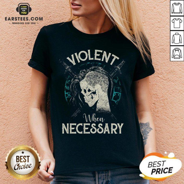 Violent When Necessary Shieldmaiden Skull V-neck - Design By Earstees.com