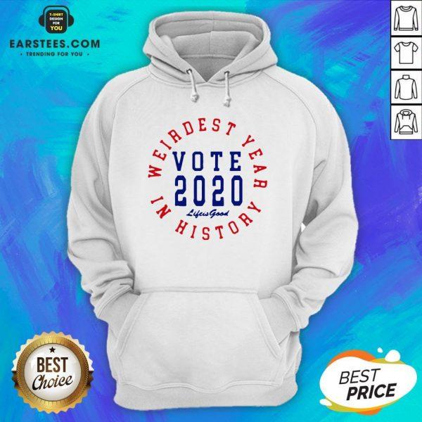 Weirdest Year In History Vote 2020 Hoodie - Design By Earstees.com