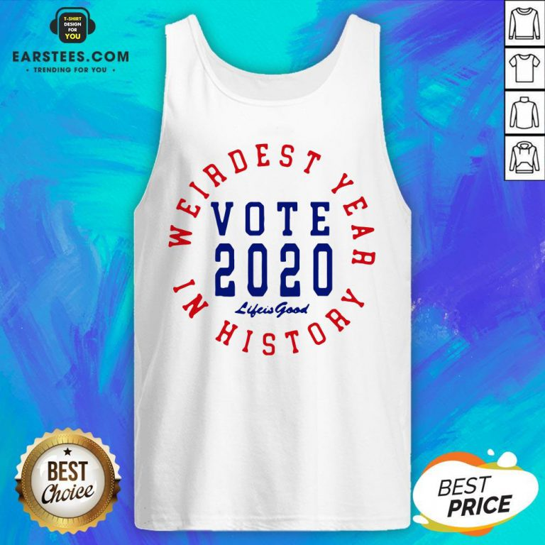 Weirdest Year In History Vote 2020 Tank Top - Design By Earstees.com