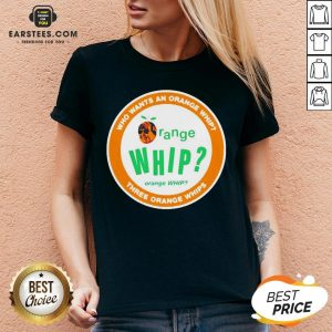 Who Wants An Orange Whip Three Orange Whips V-neck - Design By Earstees.com