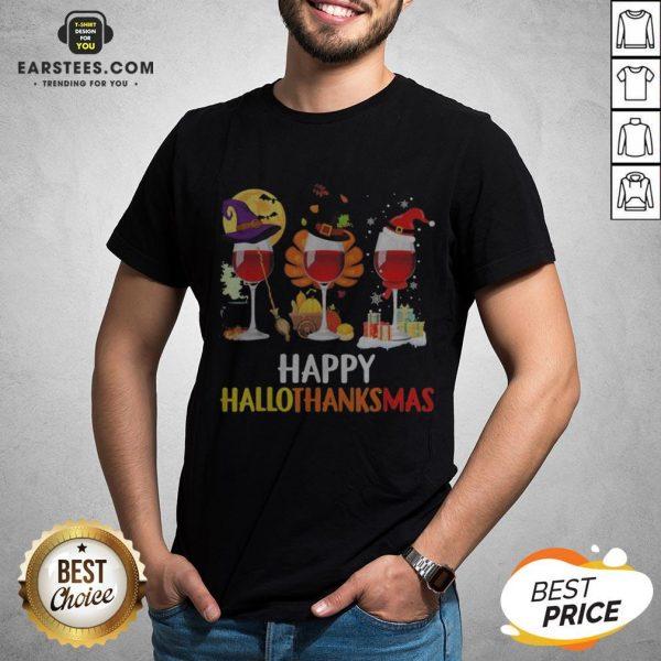 Wine Halloween Thanksgiving Christmas Happy Hallothanksmas Shirt - Design By Earstees.com