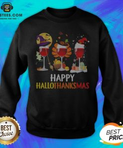 Wine Halloween Thanksgiving Christmas Happy Hallothanksmas Sweatshirt - Design By Earstees.com