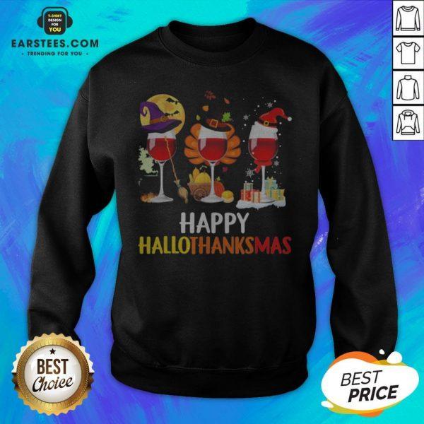 Wine Halloween Thanksgiving Christmas Happy Hallothanksmas Sweatshirt - Design By Earstees.com