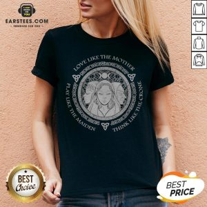 Witch Play Like The Maiden Love Like The Mother Think Life The Crone V-neck