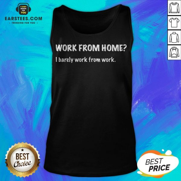 Work From Home I Barely Work From Work Tank Top - Design By Earstees.com