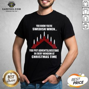 Original You Know You're Swedish When You Put Adventsljusstake In Every Window At Christmas Time Shirt - Design By Earstees.com