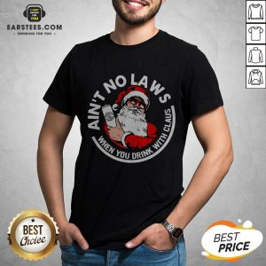 Awesome Ain't No Laws When You Drink With Claus Christmas Sweat Shirt - Design By Earstees.com