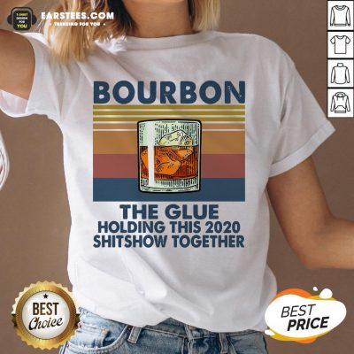 Awesome Bourbon The Glue Holding This 2020 Shitshow Together Vintage V-neck - Design By Earstees.com