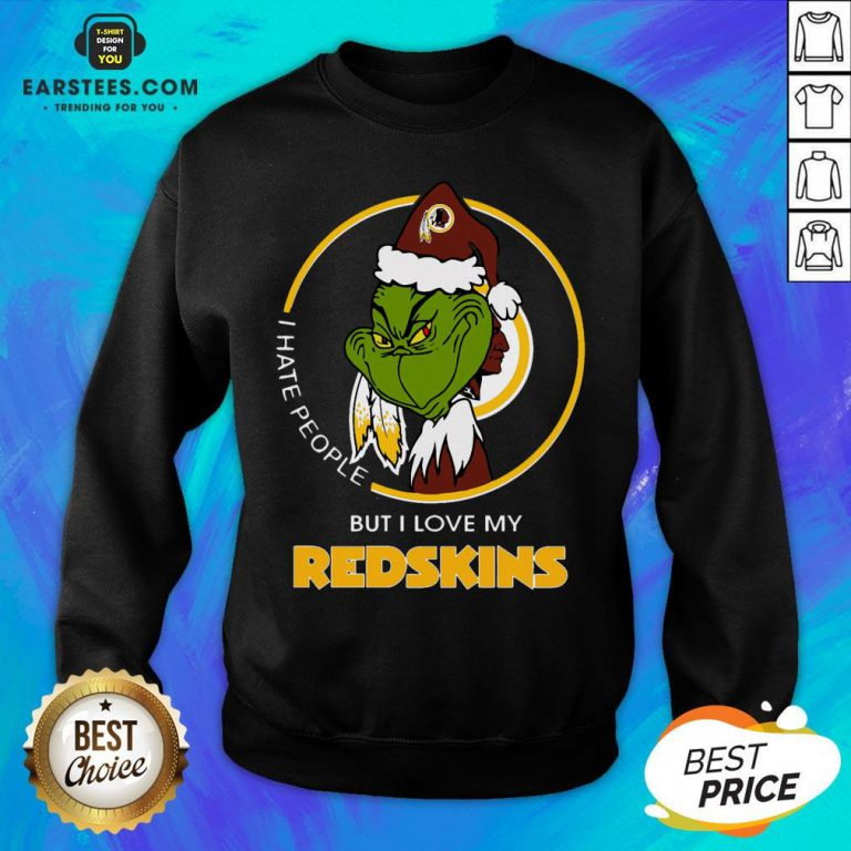 Awesome Grinch I Hate People But I Love My Redskins Sweatshirt - Design By Earstees.com