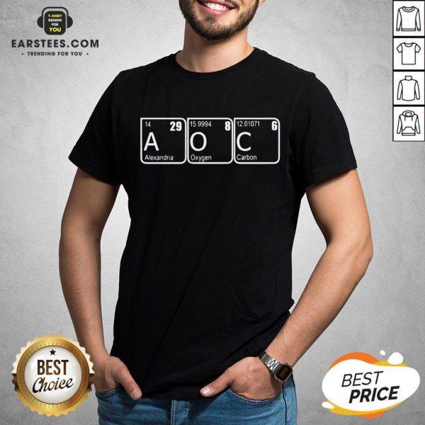 Funny AOC Alexandria Oxygen Carbon Shirt - Design By Earstees.com