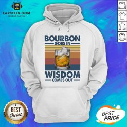 Funny Bourbon Goes In Wisdom Comes Out Vintage Retro Hoodie - Design By Earstees.com
