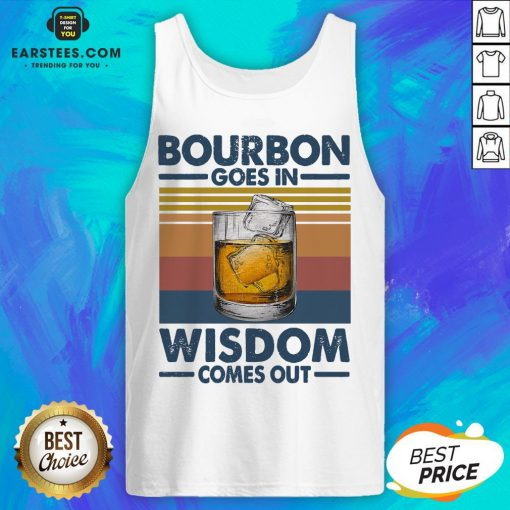 Funny Bourbon Goes In Wisdom Comes Out Vintage Retro Tank Top - Design By Earstees.com