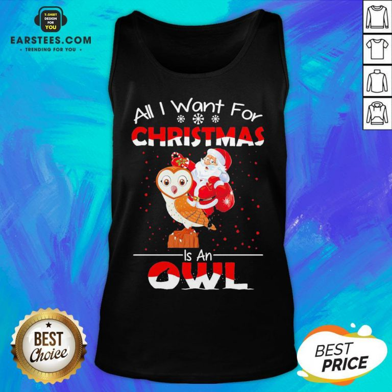 Funny Santa All I Want For Christmas Is An Owl Sweater Tank Top - Design By Earstees.com