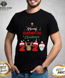 Funny Santa Claus And Reindeer Merry Quarantine Christmas Shirt - Design By Earstees.com