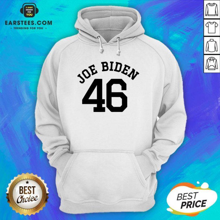 Good Joe Biden 46 Hoodie - Design By Earstees.com