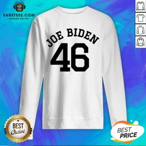 Good Joe Biden 46 Sweatshirt - Design By Earstees.com