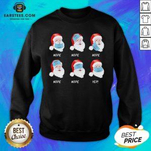 Good Santa Claus Wearing Mask Wrong Christmas 2020 Sweatshirt - Design By Earstees.com