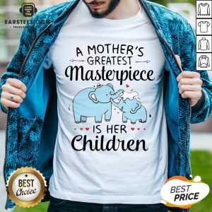 Hot A Mother's Greatest Masterpiece Is Her Children Elephant Shirt - Design By Earstees.com