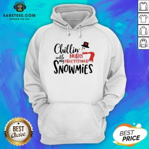 Hot Chillin' With My Nurse Practitioner Snowmies Christmas Hoodie - Design By Earstees.com