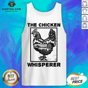Hot Farmer Farming The Chicken Whisperer Tank Top - Design By Earstees.com