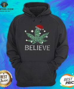 Hot Santa Weed Believe Christmas Hoodie - Design By Earstees.com