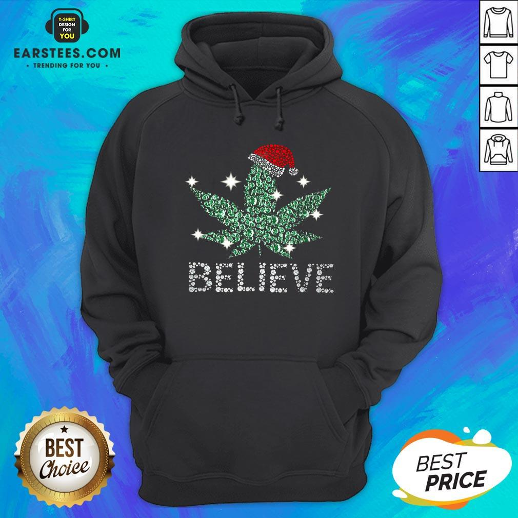 Hot Santa Weed Believe Christmas Hoodie - Design By Earstees.com