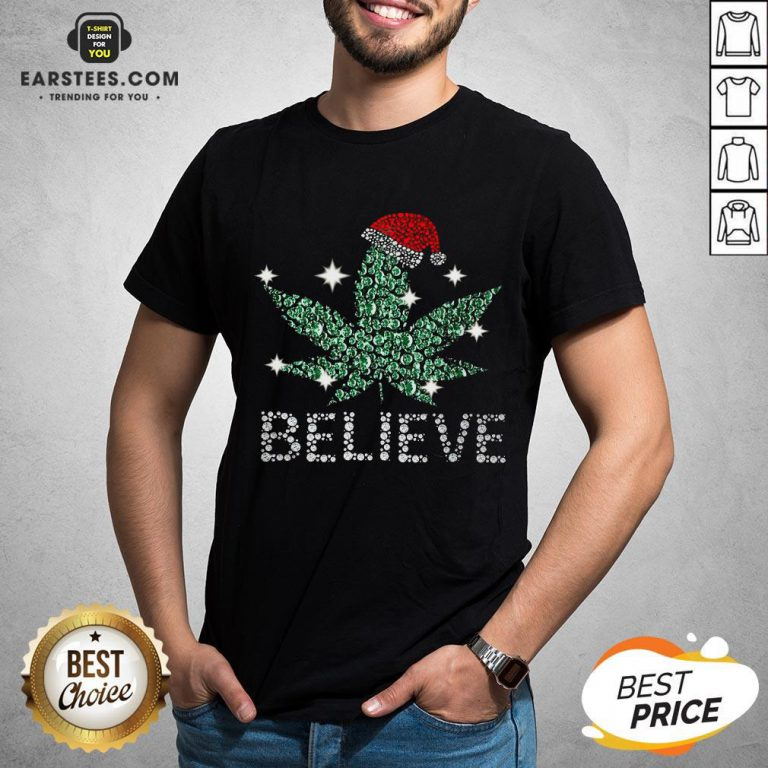 Hot Santa Weed Believe Christmas Shirt - Design By Earstees.com