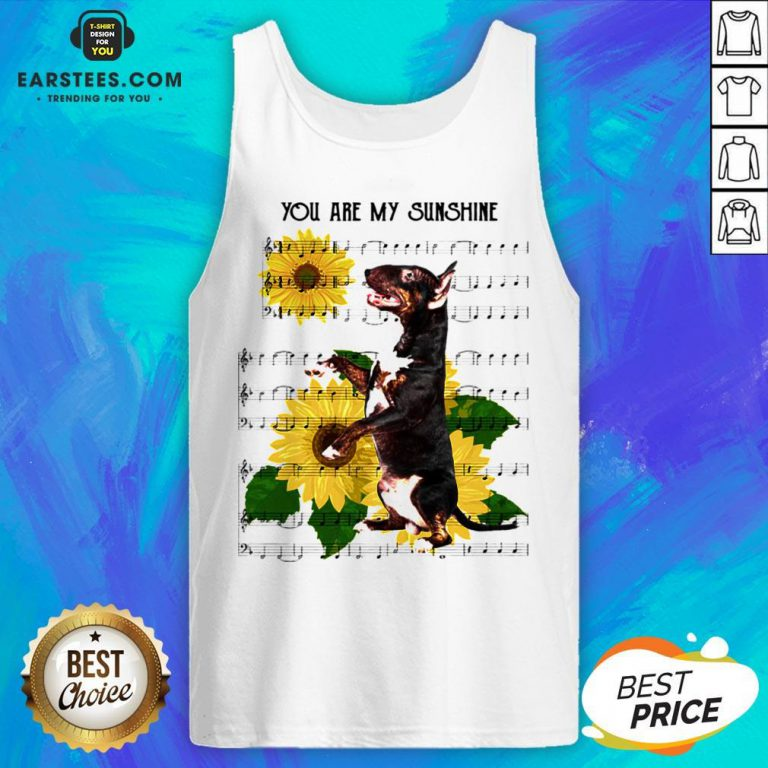 Nice Bull Terrier You Are My Sunshine Tank Top - Design By Earstees.com