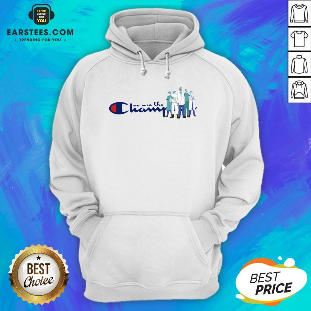 Nice Doctor And Nurse We Are The Champions Hoodie - Design By Earstees.com