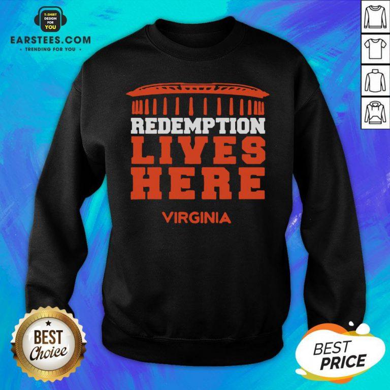 Nice Redemption Lives Here Virginia Sweatshirt - Design By Earstees.com