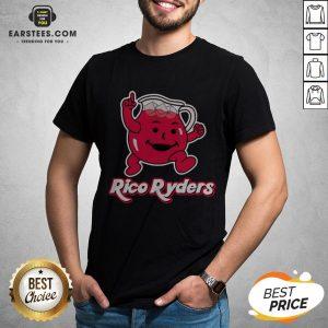 Nice Rico Ryders Drink Shirt - Design By Earstees.com