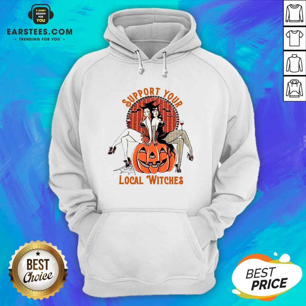 Nice Support Your Local Witches Hoodie - Design By Earstees.com