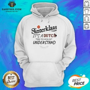 Official Sinterklaas It's A Dutch Thing You Wouldn't Understand Hoodie - Design By Earstees.com