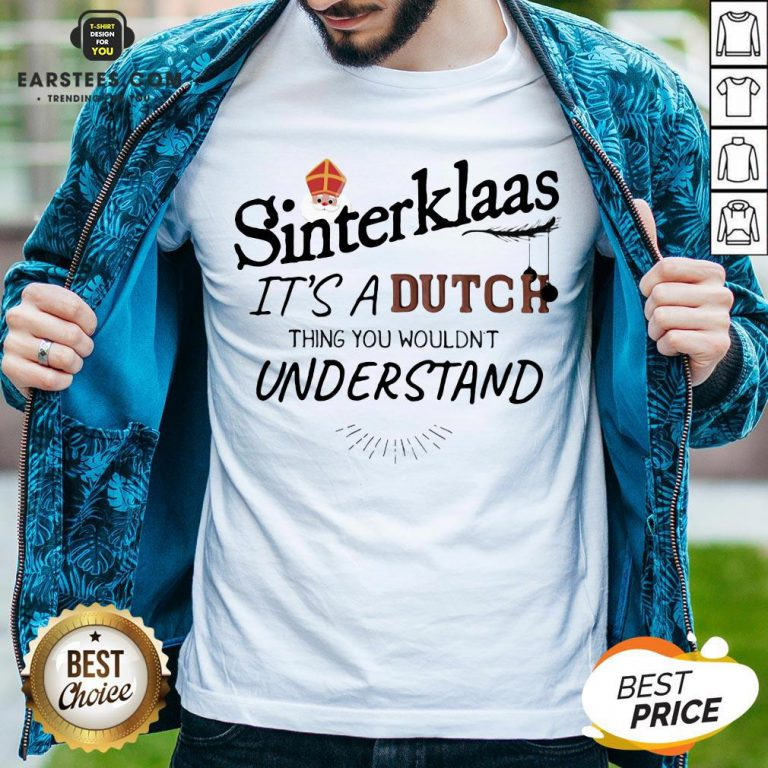Official Sinterklaas It's A Dutch Thing You Wouldn't Understand Shirt - Design By Earstees.com