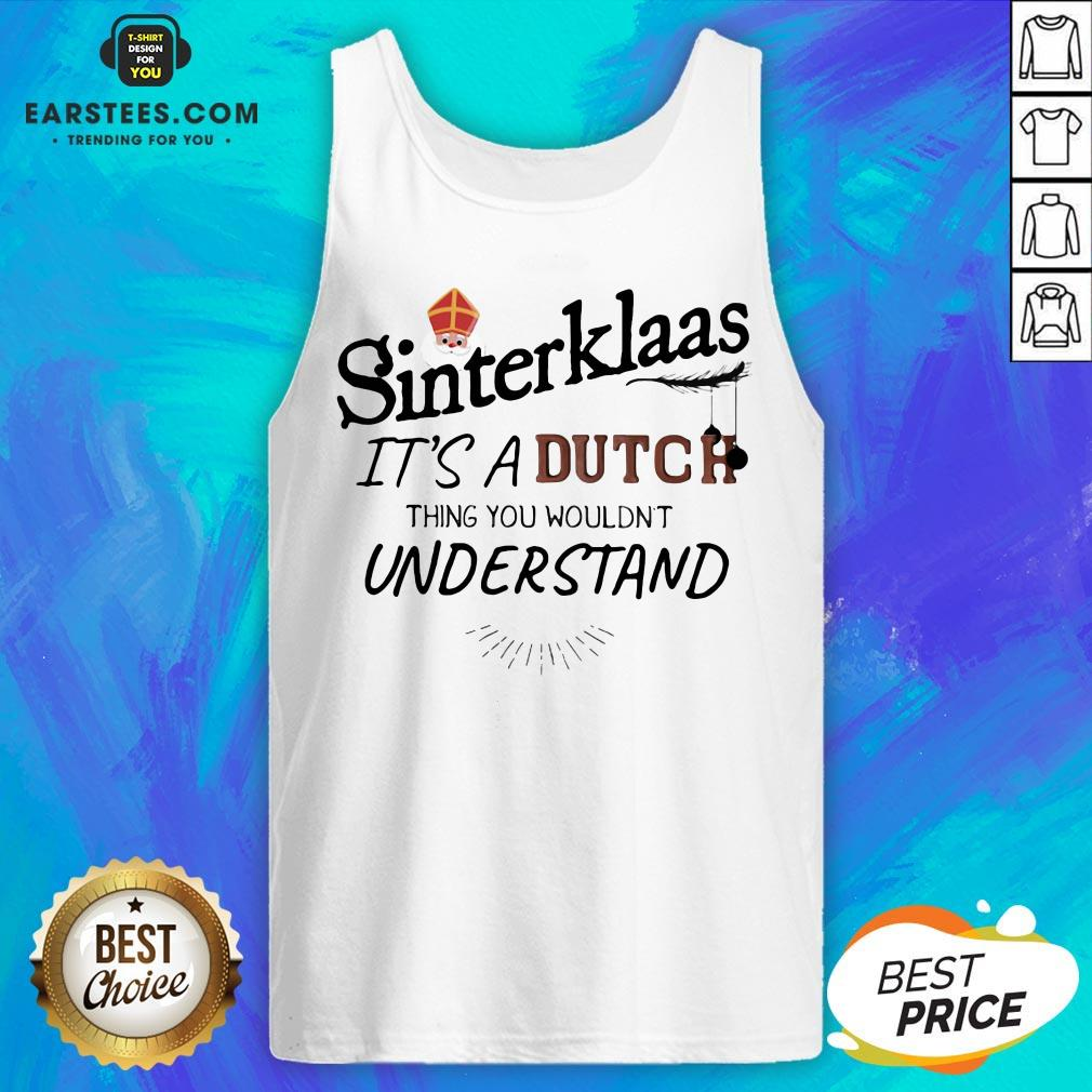 Official Sinterklaas It's A Dutch Thing You Wouldn't Understand Tank Top - Design By Earstees.com