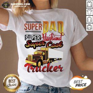 Official Super Dad Super Husband Super Cool Trucker V-neck - Design By Earstees.com