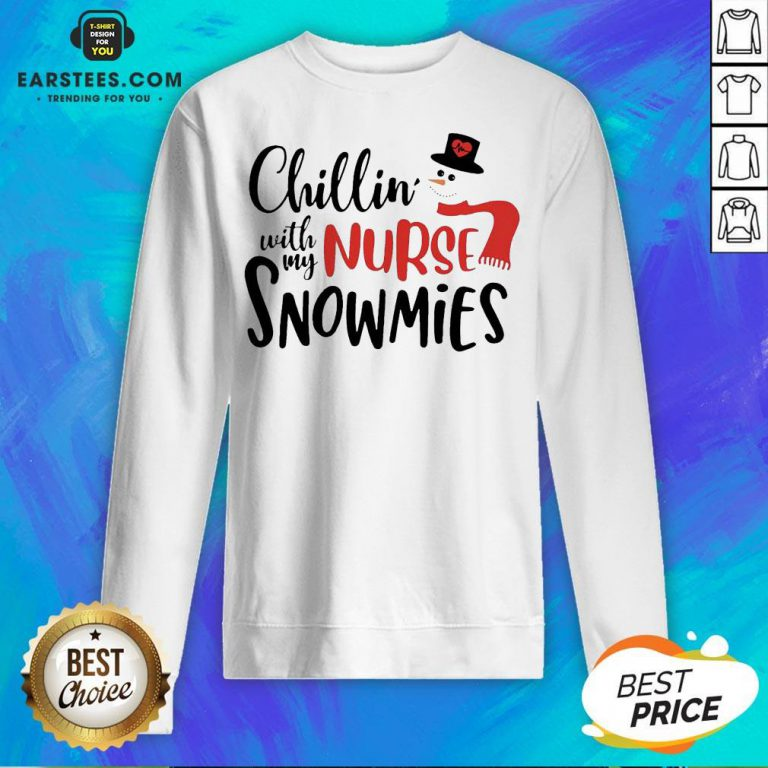 Original Chillin' With My Nurse Snowmies Christmas Sweatshirt - Design By Earstees.com