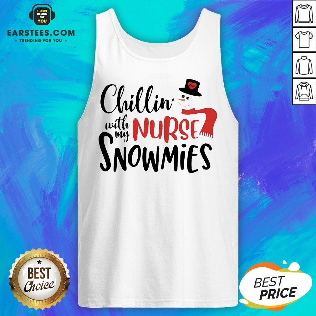 Original Chillin' With My Nurse Snowmies Christmas Tank Top - Design By Earstees.com
