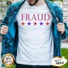 Original Election 2020 Fraud Shirt - Design By Earstees.com
