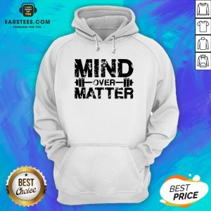 Original Fitness Mind Over Matter Hoodie - Design By Earstees.com