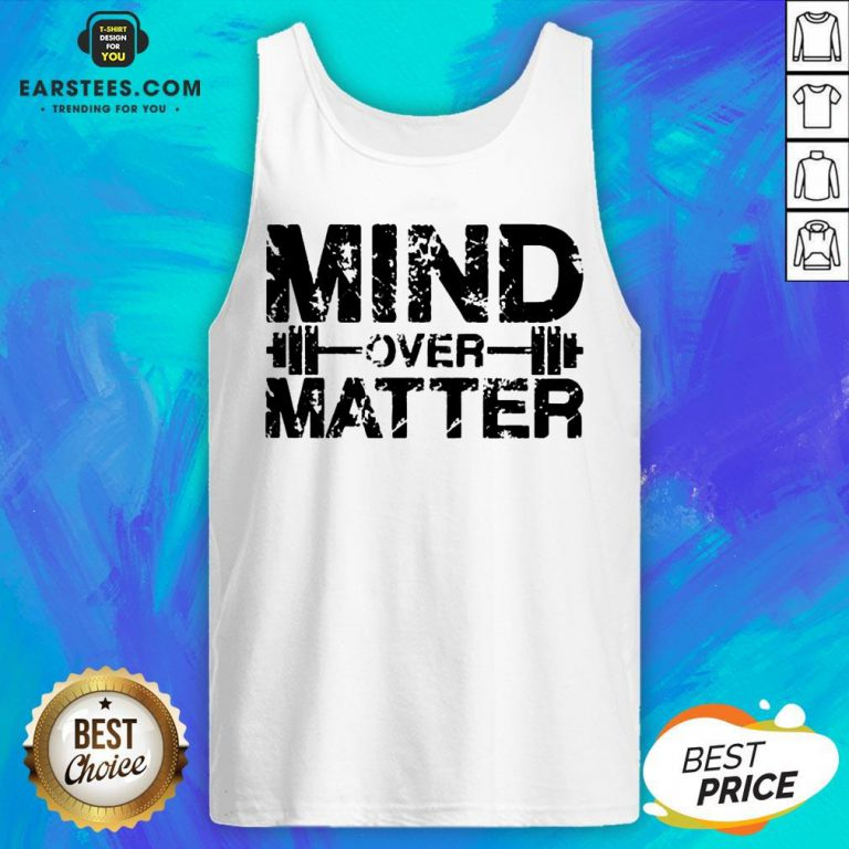 Original Fitness Mind Over Matter Tank Top - Design By Earstees.com