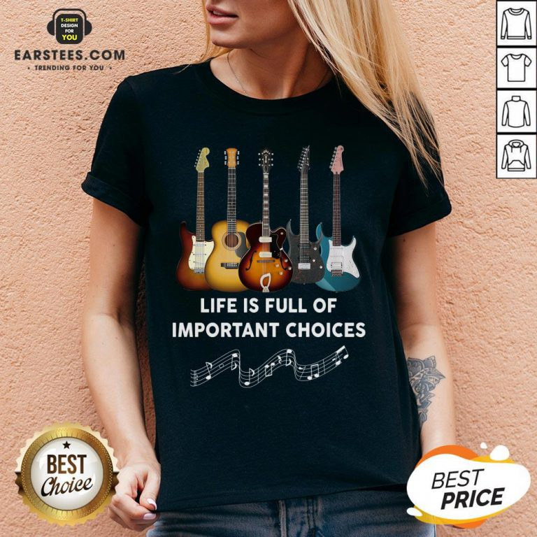 Original Guitar Life Is Full Of Important Choices V-neck - Design By Earstees.com