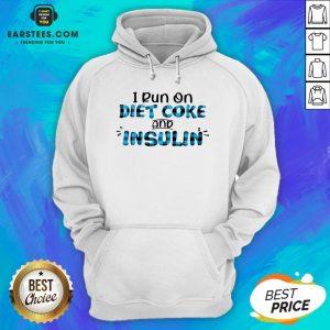 Original I Run On Diet Coke And Insulin Hoodie - Design By Earstees.com
