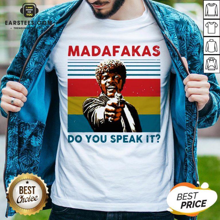 Original Madafakas Do You Speak It Vintage Retro Shirt - Design By Earstees.com